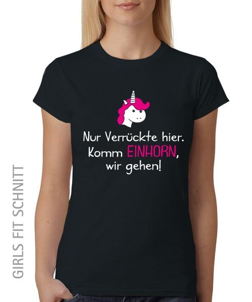 -- Komm Einhorn, wir gehen -- Girls T-Shirt auch im Unisex Schnitt