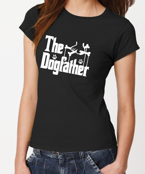 -- The Dogfather -- Girls T-Shirt