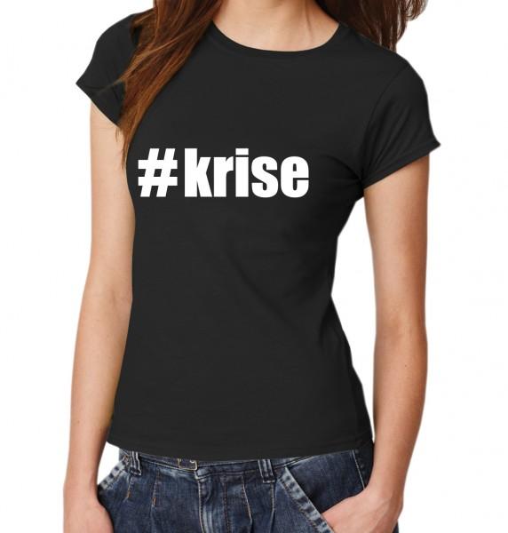 ::: #KRISE ::: Damen T-Shirt