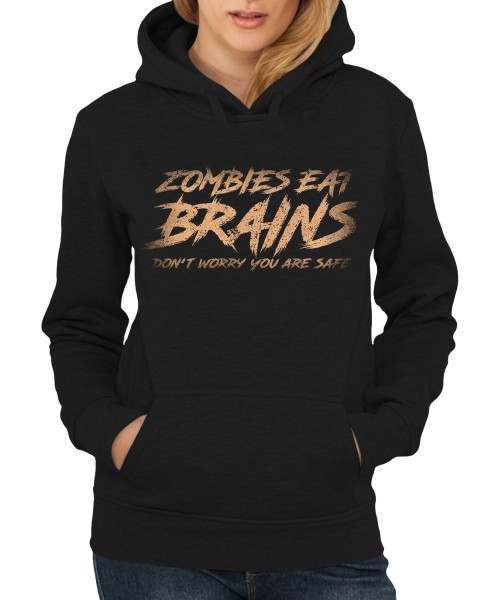 -- Zombies Eat Brains Don't Worry you are safe -- Girls Kapuzenpullover