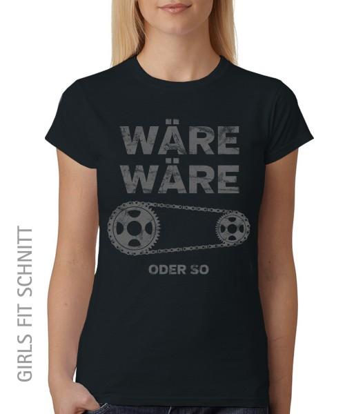 -- Wäre, Wäre Fahrradkette ... oder so -- Girls T-Shirt auch im Unisex Schnitt