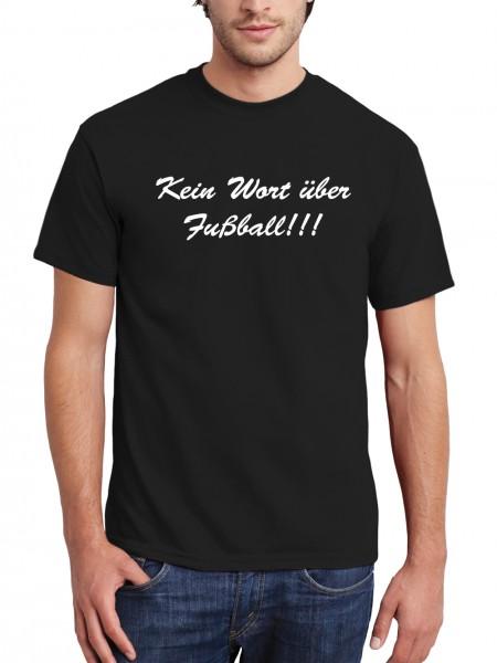 clothinx Herren T-Shirt Kein Wort über Fußball !