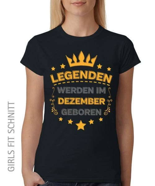 -- Legenden werden im Dezember geboren -- Girls T-Shirt auch im Unisex Schnitt