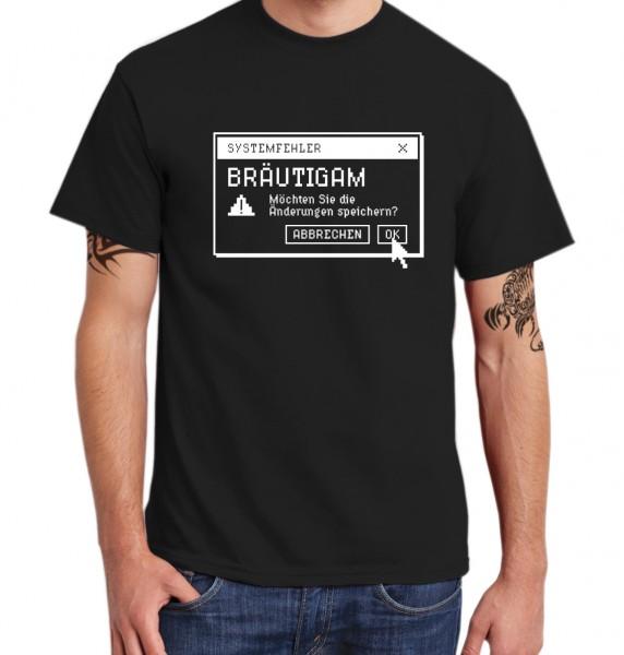 ::: SYSTEMFEHLER BRÄUTIGAM ::: T-Shirt Junggesellenabschied ::: Herren