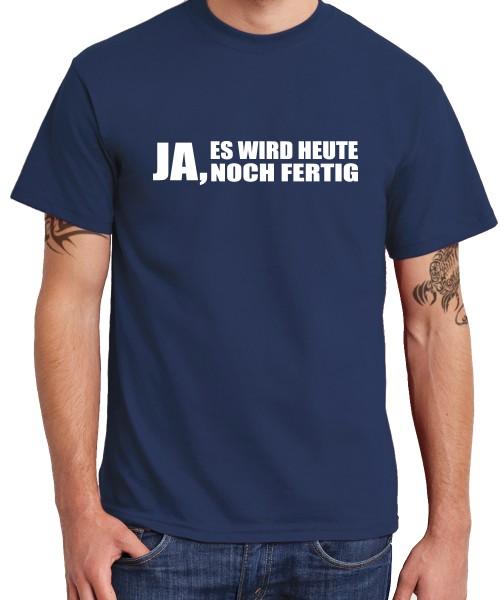 -- Ja, es wird heute noch fertig-- Boys T-Shirt