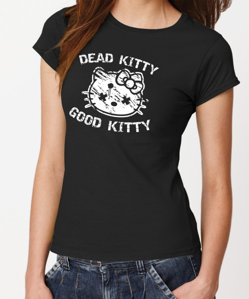 -- dead Kitty Good Kitty -- Girls T-Shirt