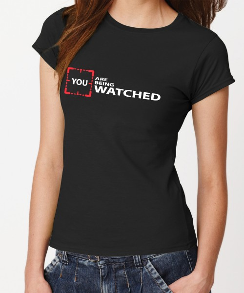 -- You Are Being Watched -- Girls T-Shirt