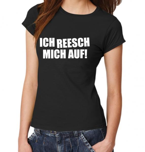 ::: ICH REESCH MICH AUF ::: T-Shirt Damen