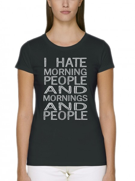 clothinx Damen T-Shirt Bio und Fair I Hate Morning People and Morning and People