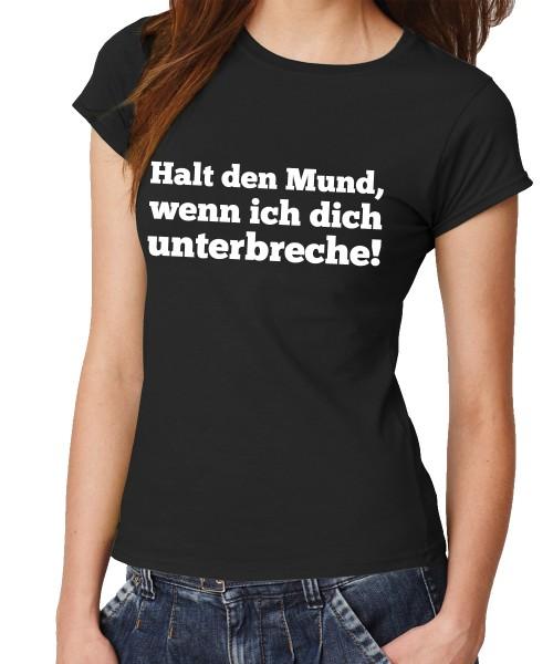 -- Halt den Mund! -- Girls T-Shirt