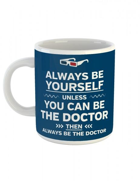 clothinx Kaffeetasse mit Aufdruck Always Be The Doctor
