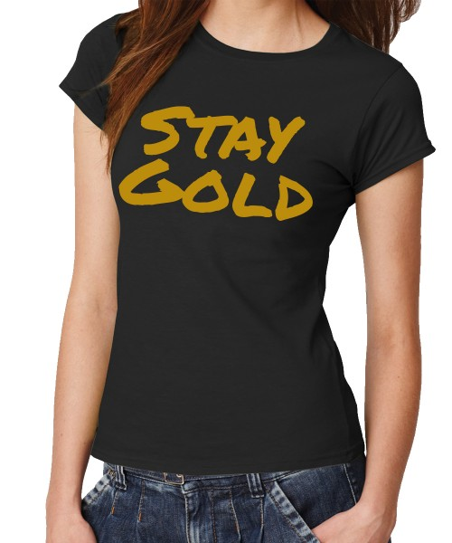 -- Stay Gold -- Girls T-Shirt