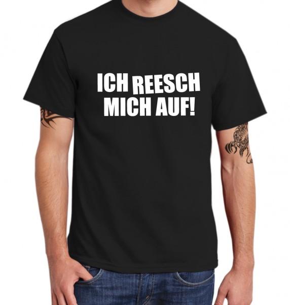 ::: ICH REESCH MICH AUF ::: T-Shirt Herren