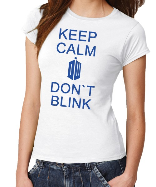 -- Keep Calm and Don't Blink -- Girls T-Shirt