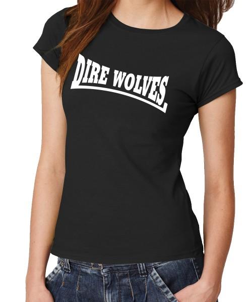 -- Dire Wolves -- Girls T-Shirt