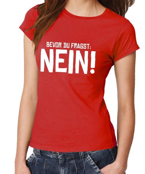 -- Bevor du fragst NEIN! -- Girls T-Shirt