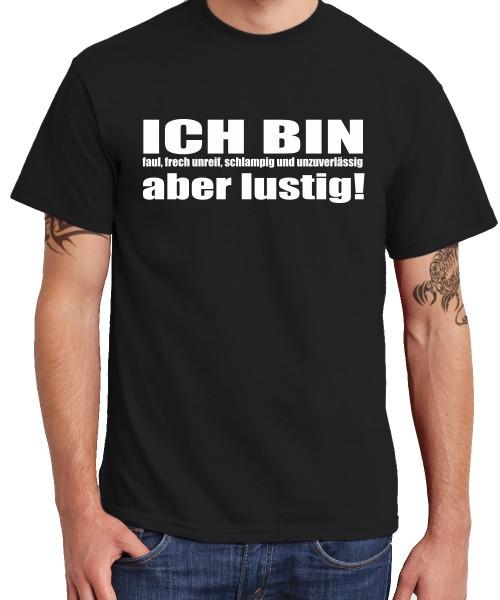 -- Ich bin faul, frech, unreif, schlampig und unzuverlässig, aber lustig! -- Boys T-Shirt