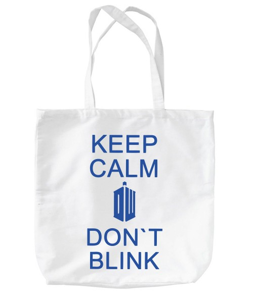 -- Keep Calm and Don't Blink -- Baumwolltasche