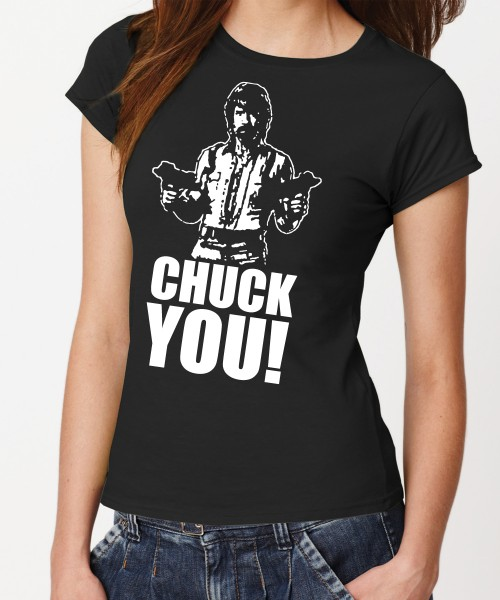 -- Chuck You -- Girls T-Shirt
