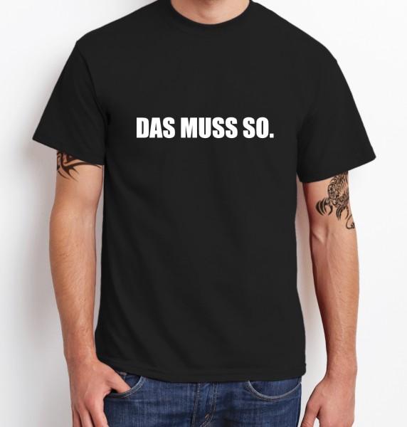 ::: DAS MUSS SO ::: T-Shirt Herren