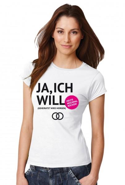 ::: JA, ICH WILL ::: T-Shirt Junggesellenabschied ::: Damen