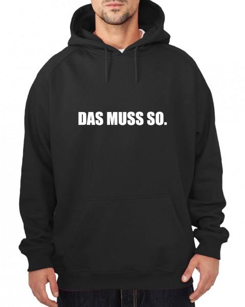 ::: DAS MUSS SO ::: Hoodie Herren