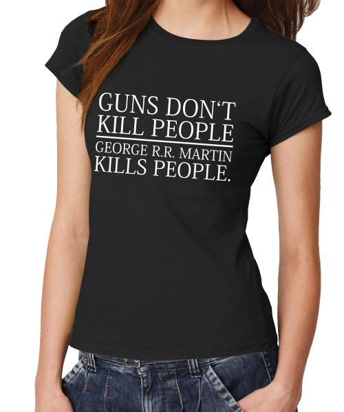 -- George Kills People -- Girls T-Shirt