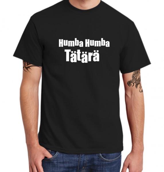 ::: HUMBA HUMBA TÄTÄRÄ ::: T-Shirt Herren
