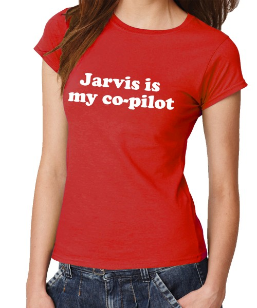 -- Jarvis is my Co-Pilot -- Girls T-Shirt