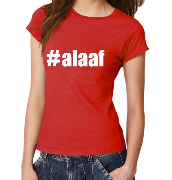 ::: #ALAAF ::: Damen T-Shirt