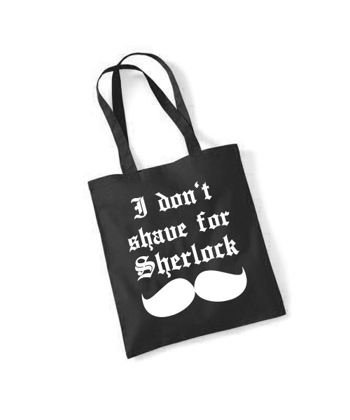 -- I don´t shave for Sherlock -- Baumwolltasche