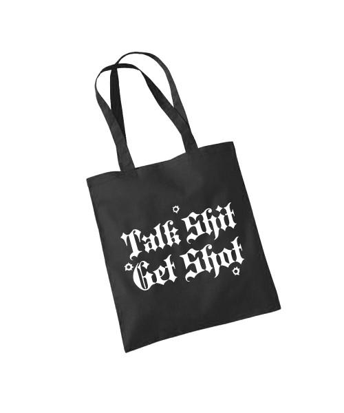 -- Talk Shit Get Shot -- Baumwolltasche