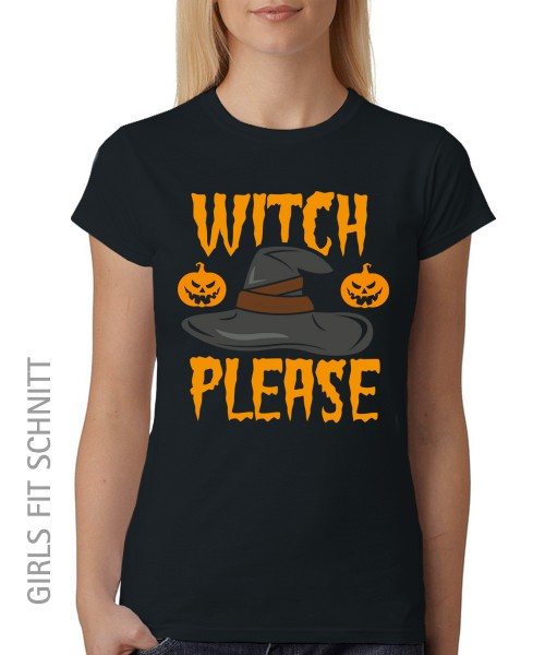 -- Witch Please - Halloween Hexenshirt -- Girls T-Shirt auch im Unisex Schnitt