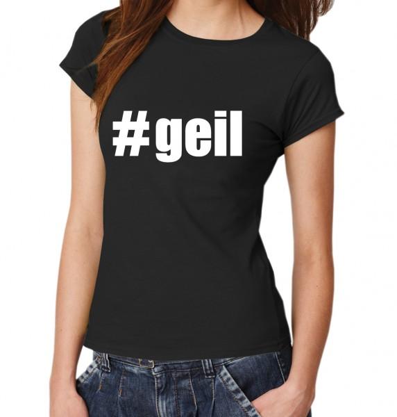::: #GEIL ::: Damen T-Shirt