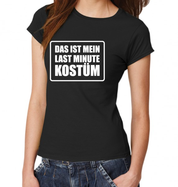 ::: DAS IST MEIN LAST MINUTE KOSTÜM ::: T-Shirt Damen