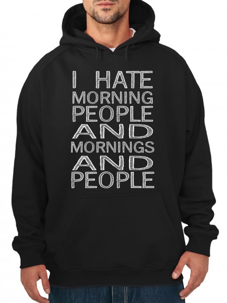 clothinx Herren Kapuzenpullover I Hate Morning People and Morning and People