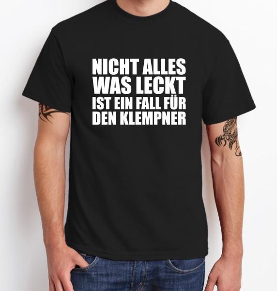 ::: NICHT ALLES WAS LECKT IST EIN FALL FÜR DEN KLEMPNER ::: T-Shirt Herren