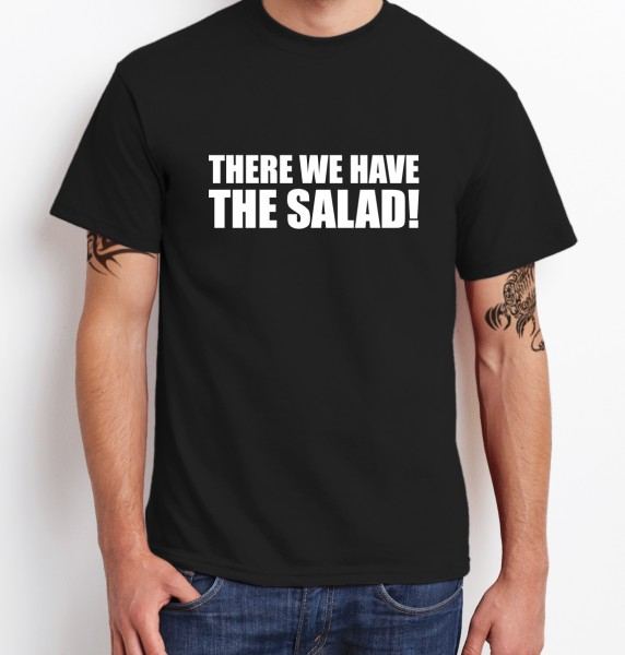::: THERE WE HAVE THE SALAD! ::: T-Shirt Herren