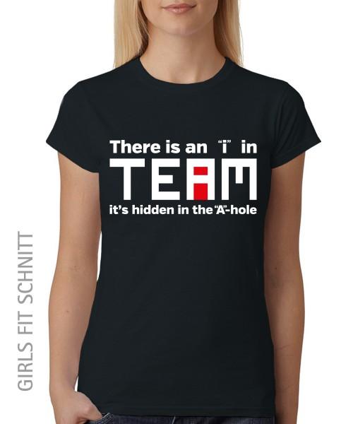 "-- There is an ""i"" in Team -- Girls T-Shirt auch im Unisex Schnitt"