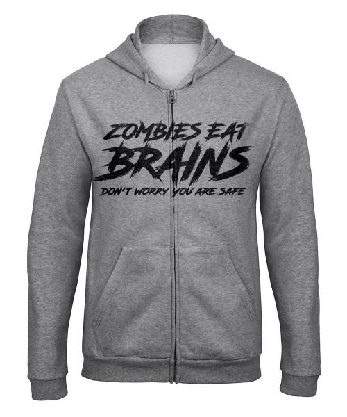 -- Zombies Eat Brains Don't Worry you are safe -- Unisex Zip Pullover