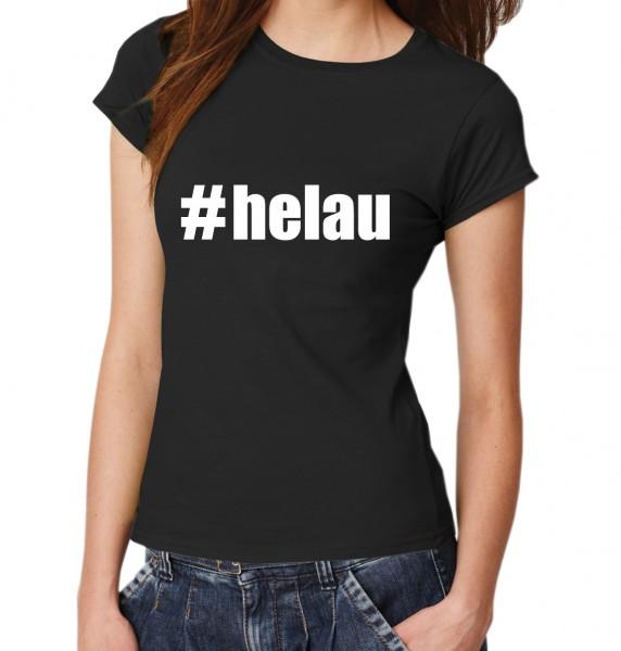 ::: #HELAU ::: Damen T-Shirt