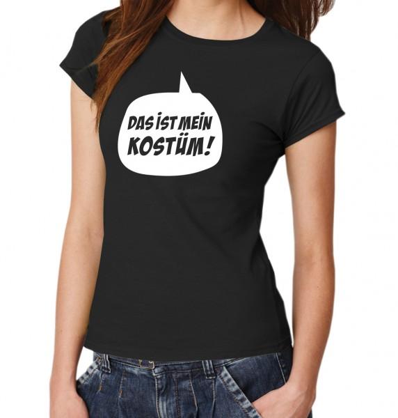 ::: DAS IST MEIN KOSTÜM ::: T-Shirt Damen