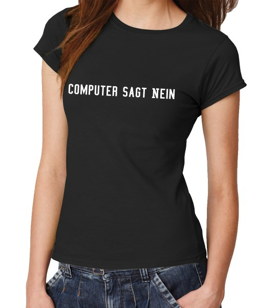 -- Computer sagt nein -- Girls T-Shirt