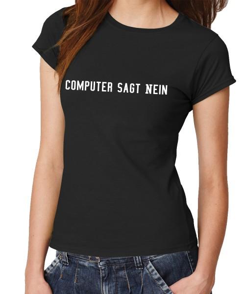 -- Computer sagt nein -- Girls T-Shirt