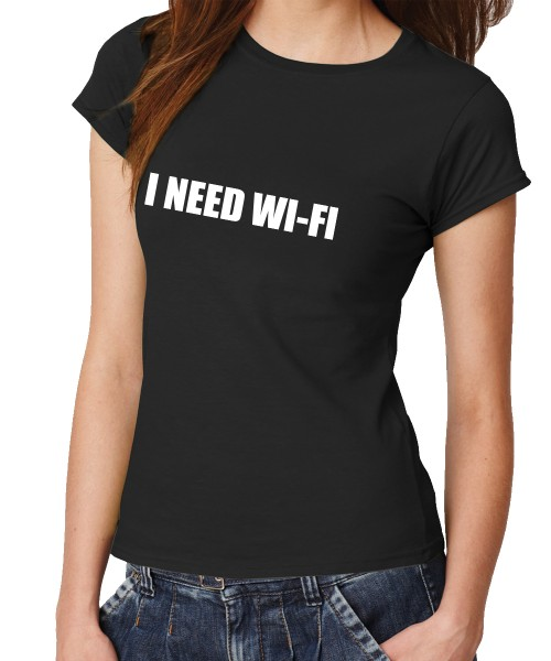 -- I need Wi-Fi -- Girls T-Shirt