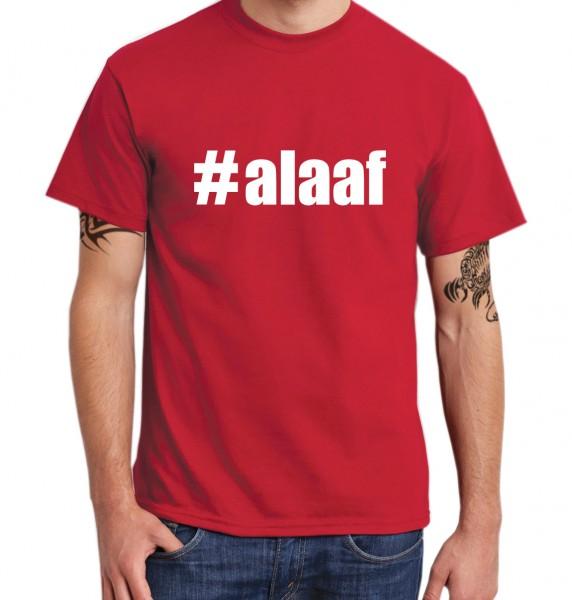 ::: #ALAAF ::: T-Shirt Herren